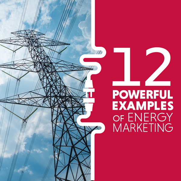 12 Powerful Examples of Energy Marketing