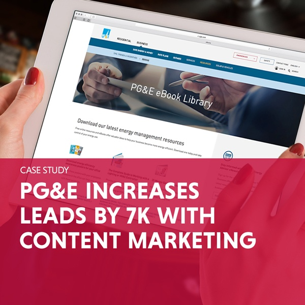 PG&E Increases Leads By 7K With Content Marketing Case Study